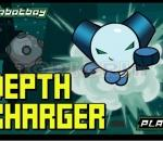 Роботбой  Robotboy  Depth Charger